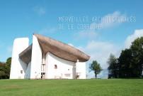 世界遺産に!フランスを代表する建築家ル・コルビュジエを訪ねて